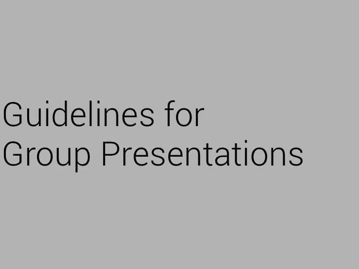 Guidelines forGroup Presentations