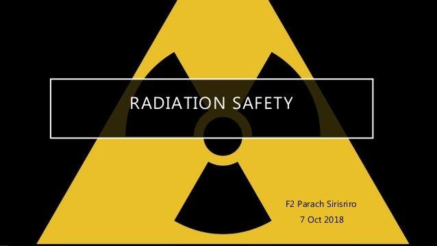 RADIATION SAFETY F2 Parach Sirisriro 7 Oct 2018