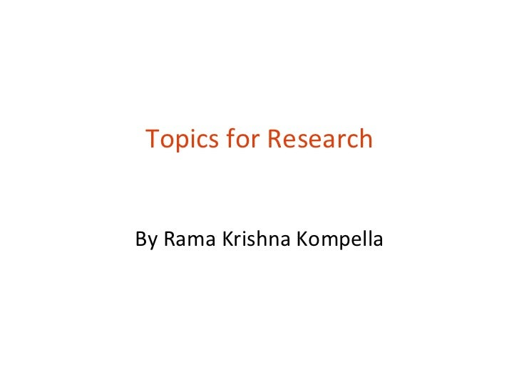 Topics for Research By Rama Krishna Kompella