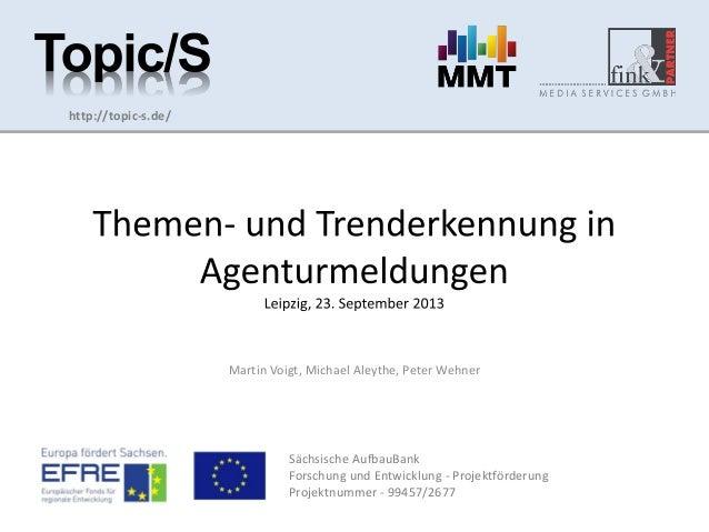 http://topic-s.de/  Martin Voigt, Michael Aleythe, Peter Wehner  Sächsische AufbauBank Forschung und Entwicklung - Projekt...