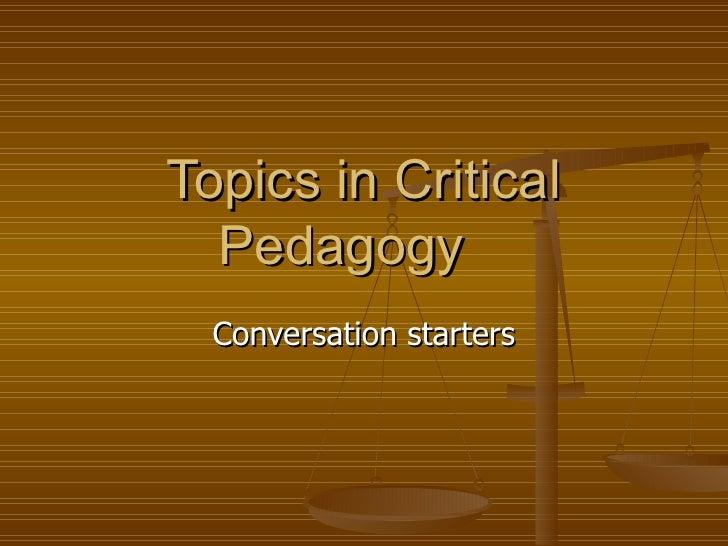 Topics in Critical Pedagogy Conversation starters