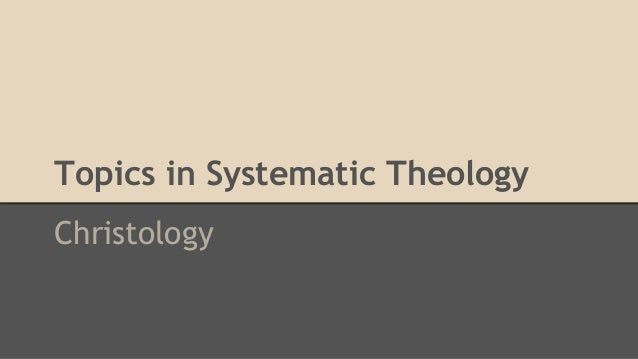 Topics in Systematic Theology Christology