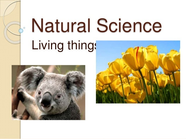 Natural Science Living things.