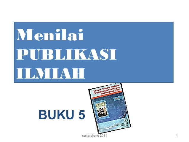 suhardjono 2011 1 BUKU 5 Menilai PUBLIKASI ILMIAH