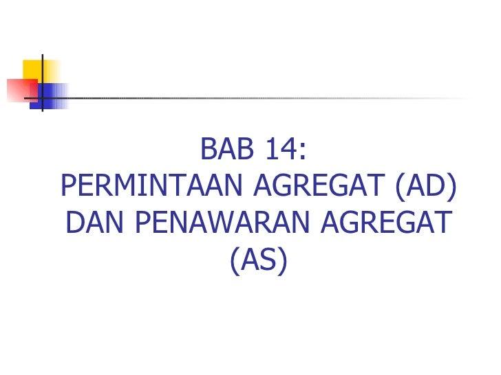 BAB 14:  PERMINTAAN AGREGAT (AD) DAN PENAWARAN AGREGAT (AS)
