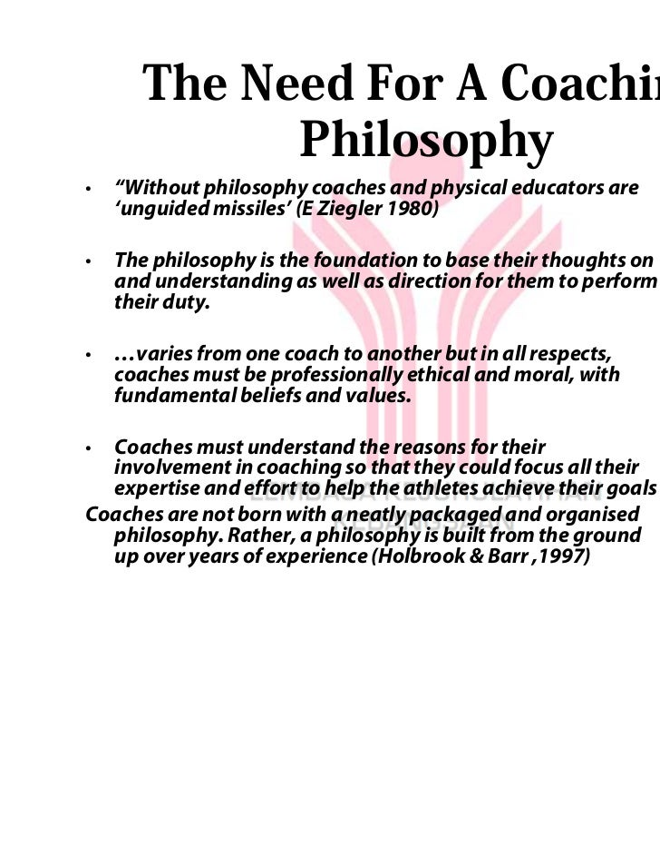 """The Need For A Coaching            Philosophy•   """"Without philosophy coaches and physical educators are    'unguided missi..."""
