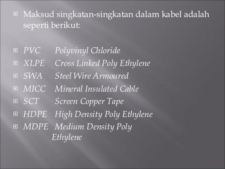 <ul><li>Maksud singkatan-singkatan dalam kabel adalah seperti berikut: </li></ul><ul><li>PVC Polyvinyl Chloride </li></ul>...