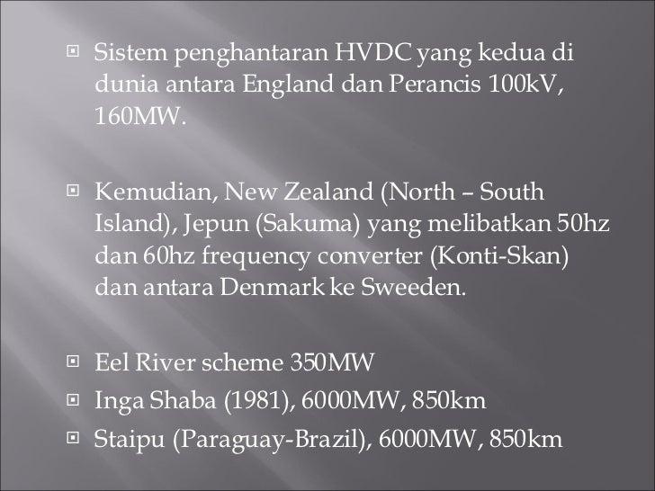 <ul><li>Sistem penghantaran HVDC yang kedua di dunia antara England dan Perancis 100kV, 160MW. </li></ul><ul><li>Kemudian,...