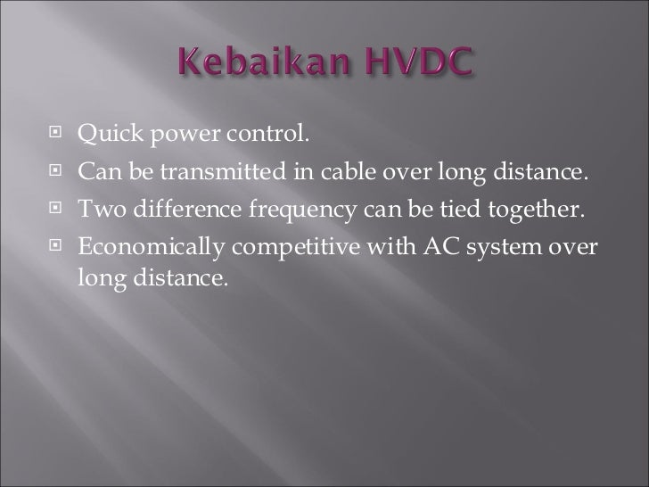<ul><li>Quick power control. </li></ul><ul><li>Can be transmitted in cable over long distance. </li></ul><ul><li>Two diffe...