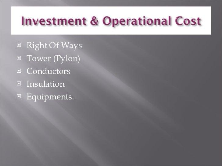<ul><li>Right Of Ways </li></ul><ul><li>Tower (Pylon) </li></ul><ul><li>Conductors </li></ul><ul><li>Insulation </li></ul>...