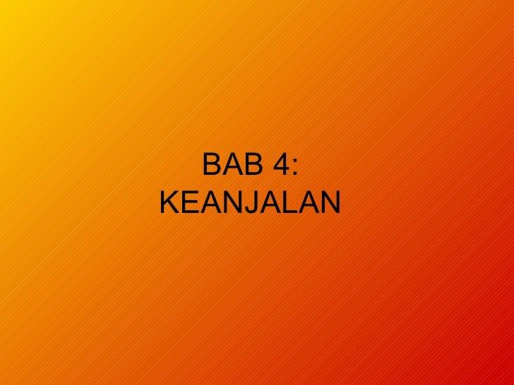 BAB 4: KEANJALAN