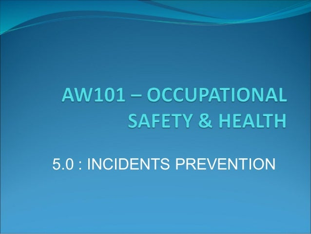 5.0 : INCIDENTS PREVENTION