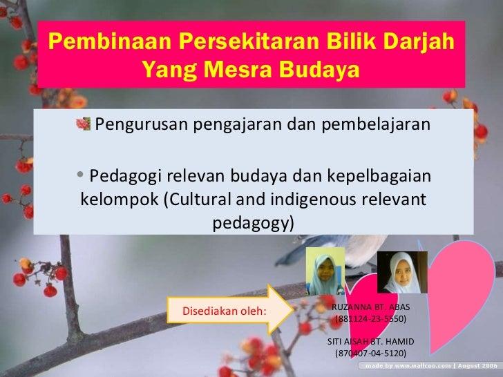 Pembinaan Persekitaran Bilik Darjah Yang Mesra Budaya <ul><li>Pengurusan pengajaran dan pembelajaran </li></ul><ul><li>Ped...