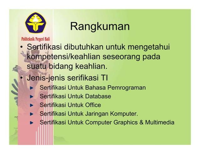 RangkumanRangkuman • Sertifikasi dibutuhkan untuk mengetahuiSertifikasi dibutuhkan untuk mengetahui kompetensi/keahlian se...