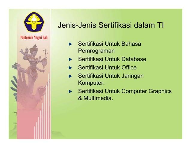 Jenis-Jenis Sertifikasi dalam TIJenis Jenis Sertifikasi dalam TI Sertifikasi Untuk Bahasa Pemrograman Sertifikasi Untuk Da...