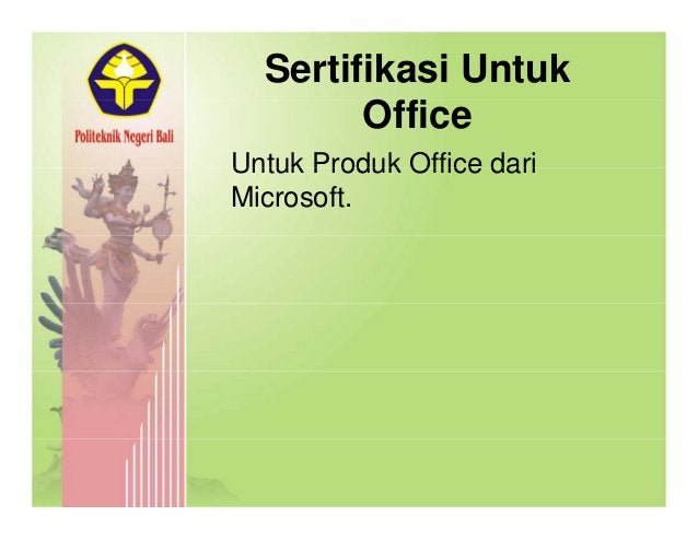 Sertifikasi Untuk Office Untuk Produk Office dariUntuk Produk Office dari Microsoft.