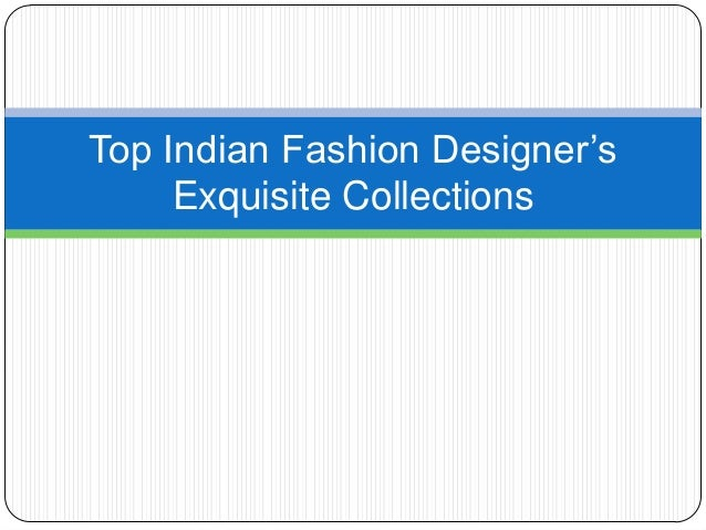 Top Indian Fashion Designer's Exquisite Collections