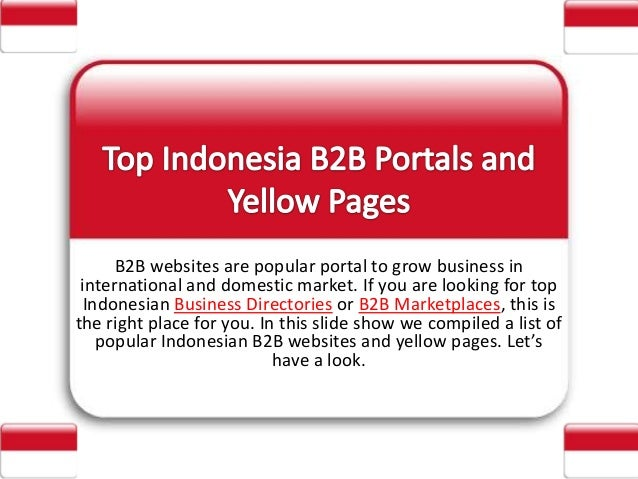 B2B websites are popular portal to grow business in international and domestic market. If you are looking for top Indonesi...