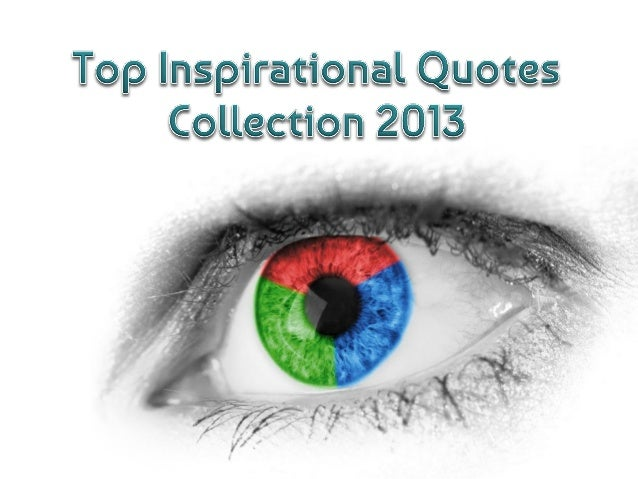 Collection Of Inspiring Quotes Sayings: Top Inspirational Quotes Collection 2013