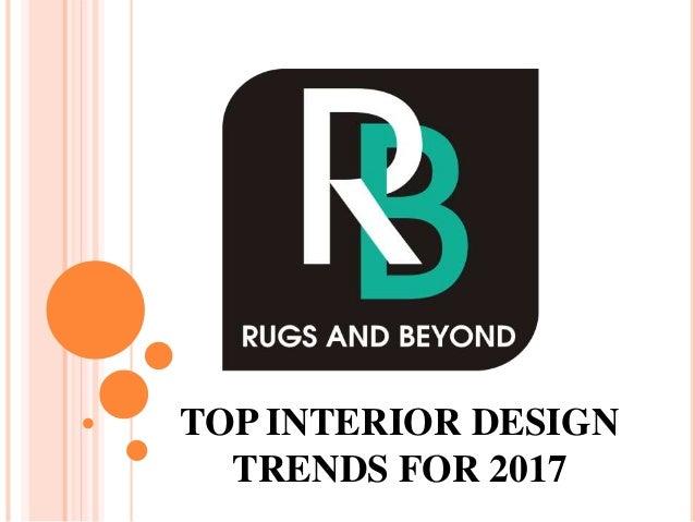 TOP INTERIOR DESIGN TRENDS FOR 2017