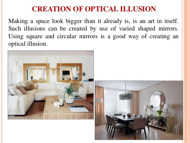 Making a space look bigger than it already is, is an art in itself. Such illusions can be created by use of varied shaped ...