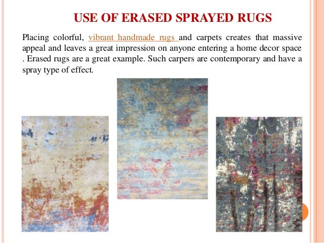 Placing colorful, vibrant handmade rugs and carpets creates that massive appeal and leaves a great impression on anyone en...