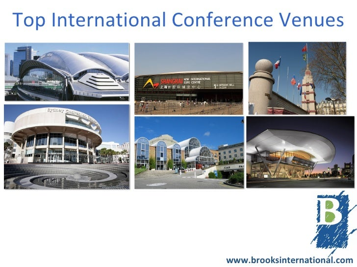 Top International Conference Venues                      www.brooksinternational.com
