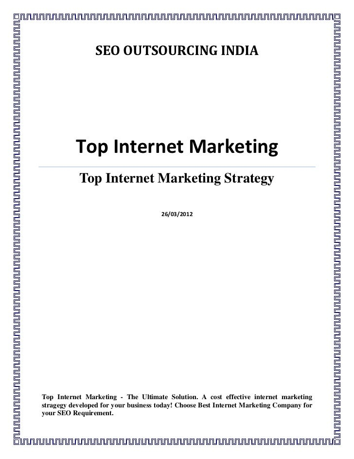 SEO OUTSOURCING INDIA          Top Internet Marketing            Top Internet Marketing Strategy                          ...