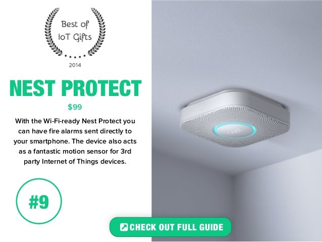 NEST PROTECT  $99  With the Wi-Fi-ready Nest Protect you  can have fire alarms sent directly to  your smartphone. The devi...