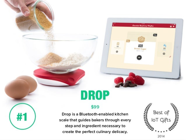 DROP  $99  Drop is a Bluetooth-enabled kitchen  scale that guides bakers through every  step and ingredient necessary to  ...