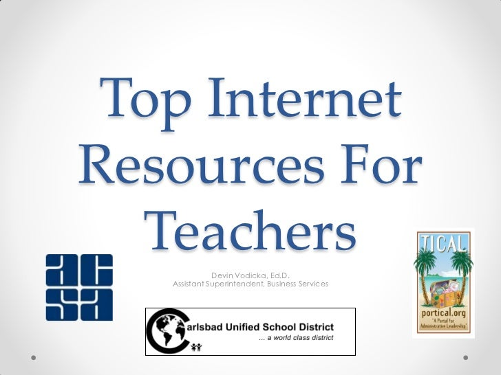 Top InternetResources For  Teachers              Devin Vodicka, Ed.D.   Assistant Superintendent, Business Services