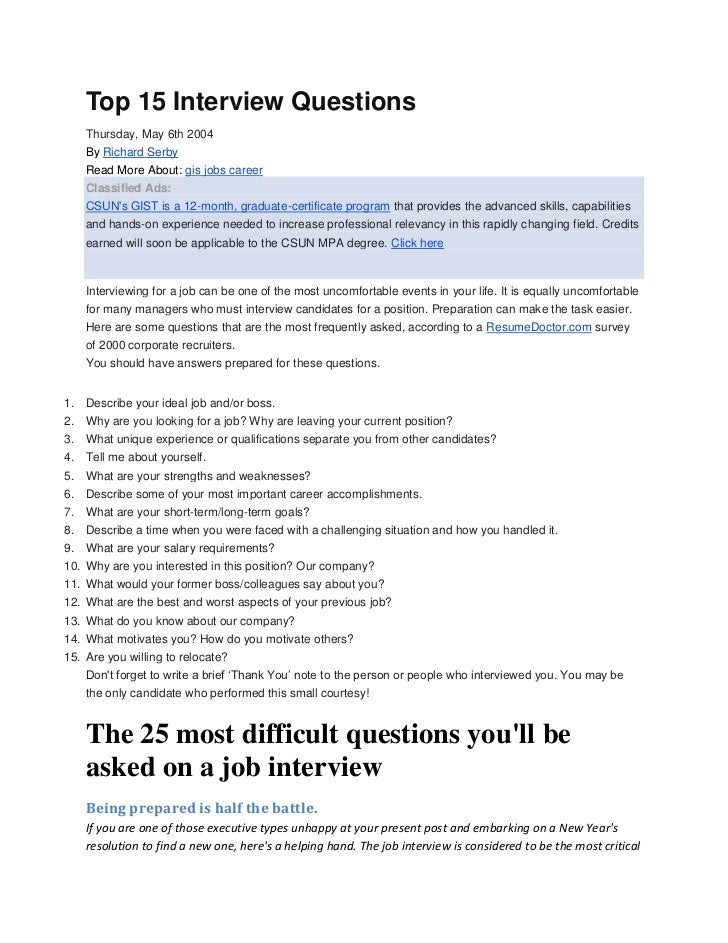 Top 15 Interview Questions Thursday, May 6th 2004 By Richard Serby Read  More About: ...  Interview Question Template