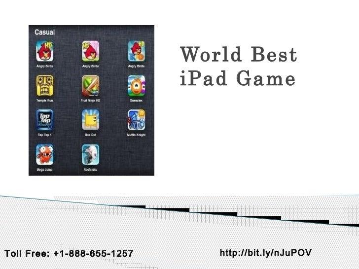 World Best                             iPad GameToll Free: +1-888-655-1257      http://bit.ly/nJuPOV