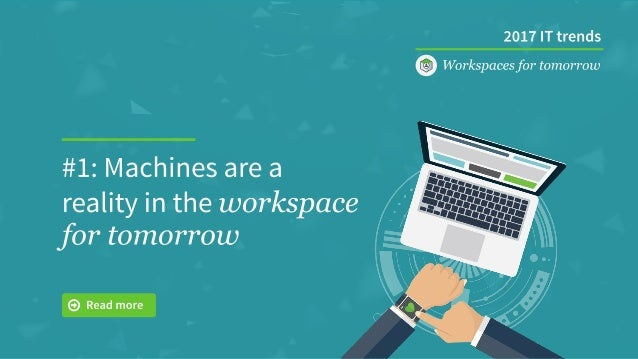 Top IT Trends in 2017 - Workspaces for Tomorrow Slide 2