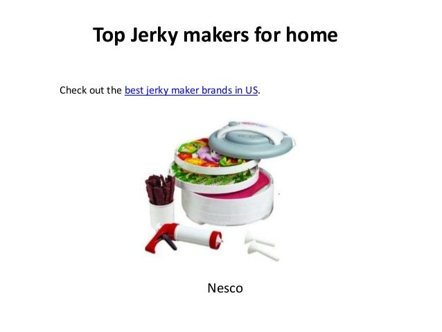 Top Jerky makers for home Check out the best jerky maker brands in US.  Nesco
