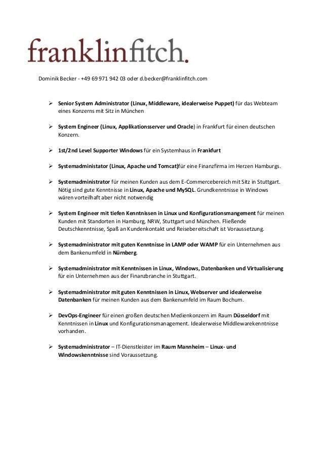 Dominik Becker - +49 69 971 942 03 oder d.becker@franklinfitch.com Senior System Administrator (Linux, Middleware, idealer...