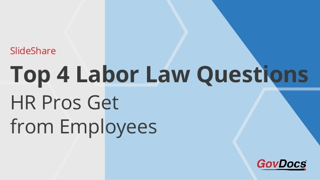 SlideShare HR Pros Get from Employees Top 4 Labor Law Questions