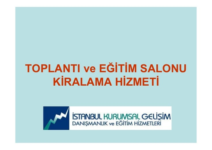 TOPLANTI ve EĞİTİM SALONU    KİRALAMA HİZMETİ         www.projeyonetimi.com   1