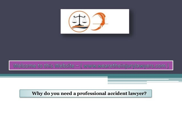 Why do you need a professional accident lawyer?