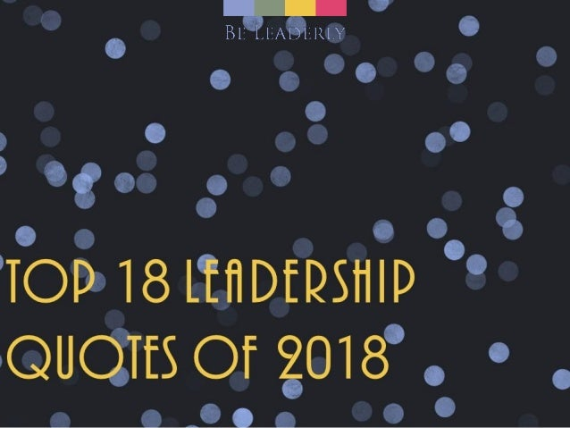 Top 18 Leadership Quotes for 2018