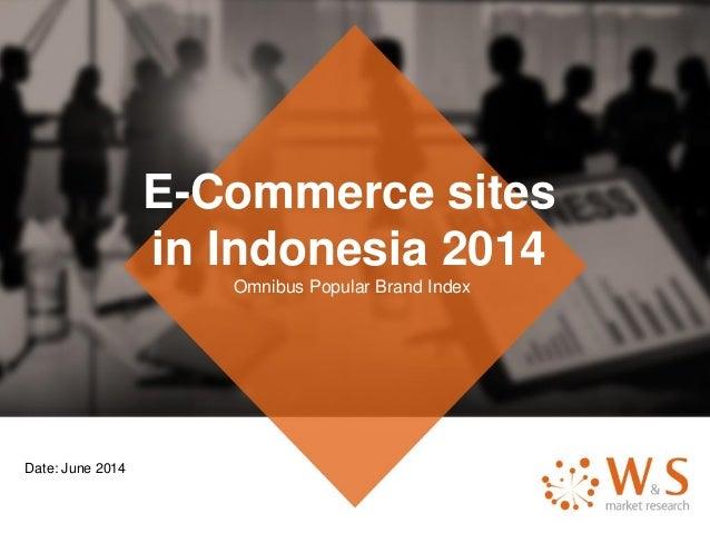 E-Commerce sites in Indonesia 2014  Omnibus Popular Brand Index  Date: June2014