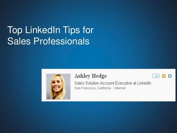 Top LinkedIn Tips forSales Professionals                        1