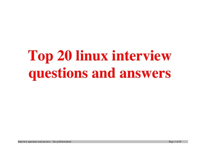 Interview questions and answers – free pdf download Page 1 of 39 Top 20 linux interview questions and answers