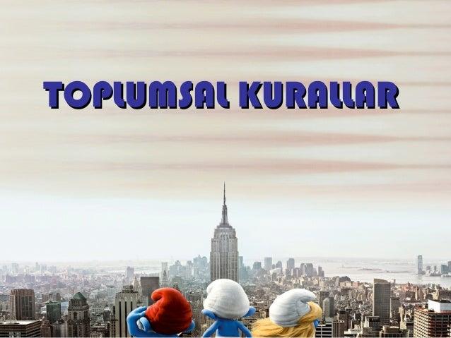 TOPLUMSAL KURALLAR
