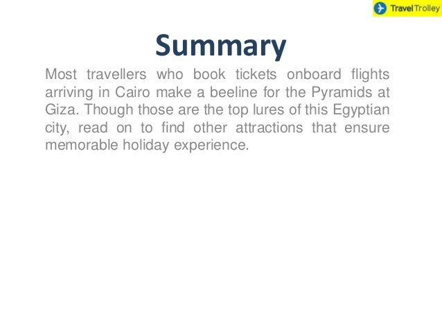 Summary Most travellers who book tickets onboard flights arriving in Cairo make a beeline for the Pyramids at Giza. Though...