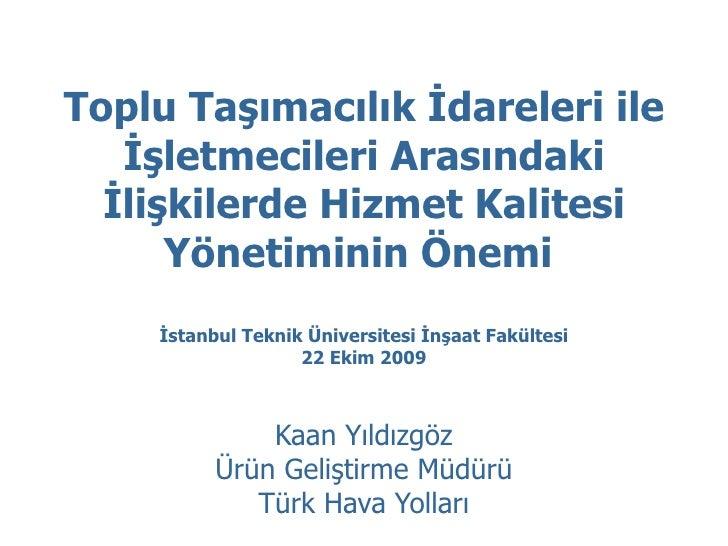 Toplu Taşımacılık İdareleri ile İşletmecileri Arasındaki İlişkilerde Hizmet Kalitesi Yönetiminin Önemi  İstanbul Teknik Ün...