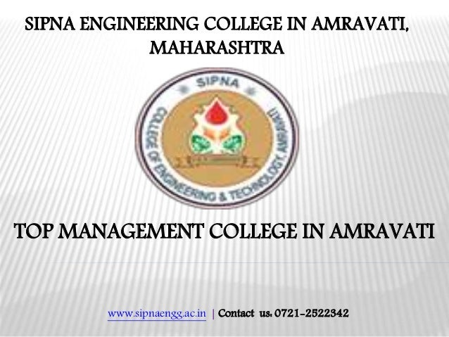 www.sipnaengg.ac.in | Contact us: 0721-2522342 TOP MANAGEMENT COLLEGE IN AMRAVATI SIPNA ENGINEERING COLLEGE IN AMRAVATI, M...