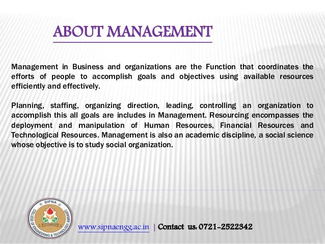 www.sipnaengg.ac.in | Contact us: 0721-2522342 Management in Business and organizations are the Function that coordinates ...