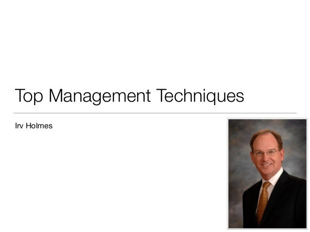 Top Management Techniques Irv Holmes