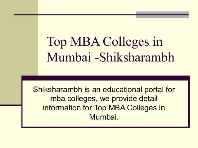 Top MBA Colleges in Mumbai -Shiksharambh Shiksharambh is an educational portal for mba colleges, we provide detail informa...